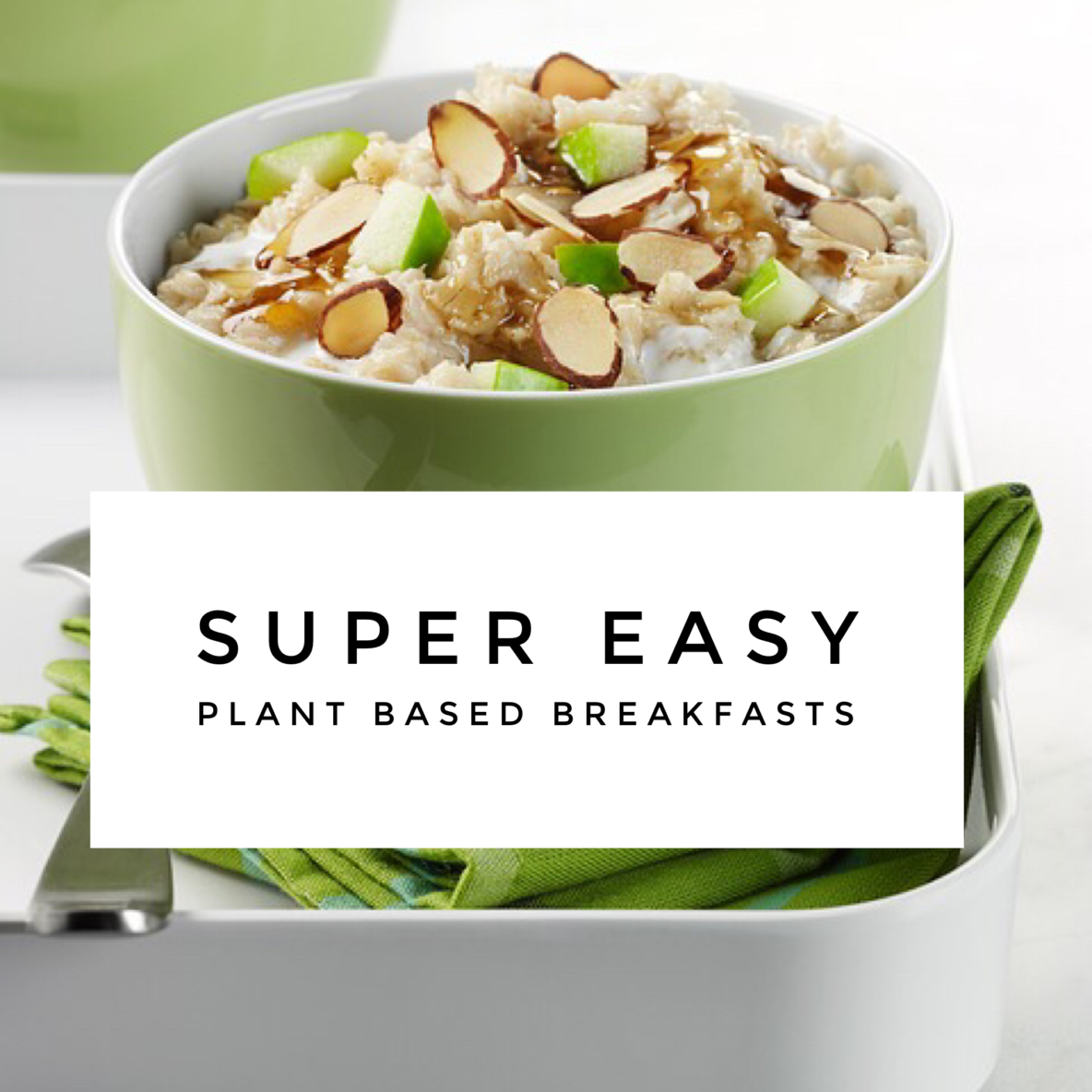 easy plant based breakfasts